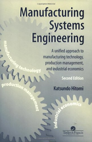Manufacturing Systems Engineering: A Unified Approach to Manufacturing Technology, Production Management and Industrial