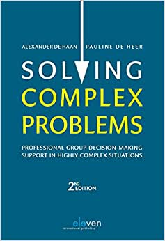 Solving Complex Problems: Professional Group Decision-Making Support In Highly Complex Situations (2nd Edition)