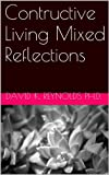 img - for Contructive Living Mixed Reflections (Constructive Living Series) book / textbook / text book