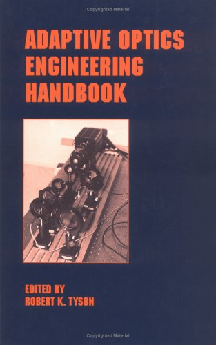 Adaptive Optics Engineering Handbook (Optical Science And Engineering)