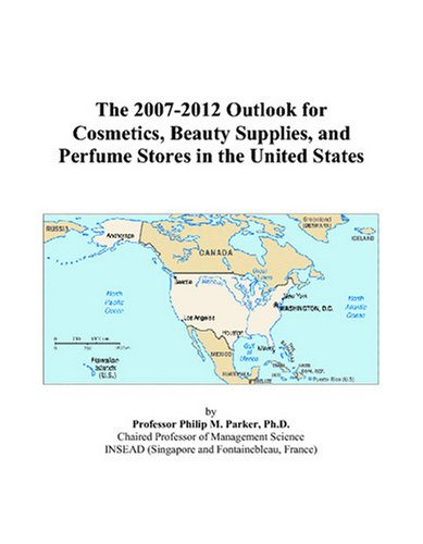 The 2007-2012 Outlook for Cosmetics, Beauty Supplies, and Perfume Stores in the United States