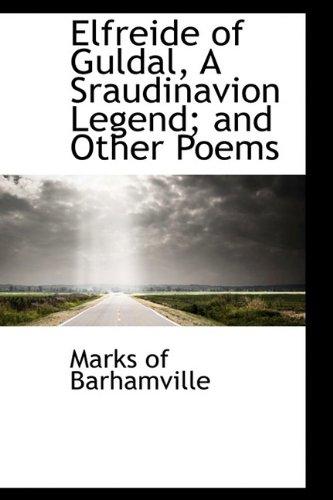 Elfreide of Guldal, A Sraudinavion Legend; and Other Poems