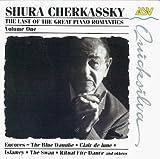 echange, troc Shura Cherkassky - Last of the Great Piano Romantics 1