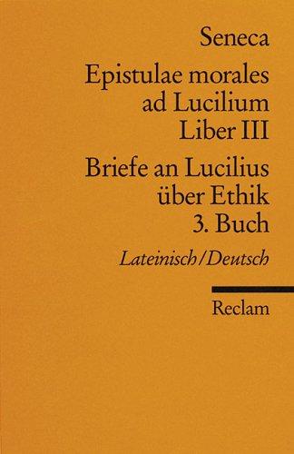 Reclams Universal-Bibliothek Nr. 2134: Epistulae morales ad Lucilium, Liber III / Briefe an Lucilius über Ethik, 3. Buch