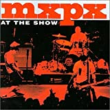 MxPx At the Show