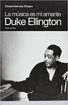 La música es mi amante: Duke Ellington (Memorias) (Spanish Edition