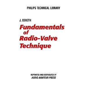 Fundamentals of Radio-Valve Technique J. Deketh
