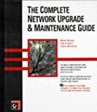 img - for The Complete Network Upgrade & Maintenance Guide book / textbook / text book