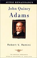John Quincy Adams (The American Presidents)