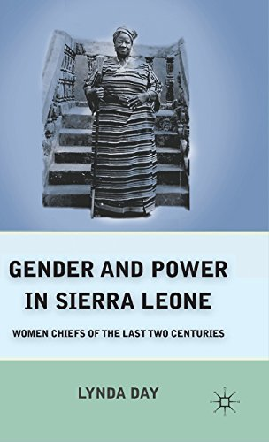 Gender and Power in Sierra Leone: Women Chiefs of the Last Two Centuries