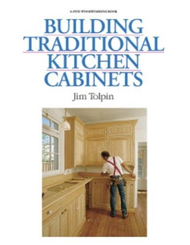 Building Traditional Kitchen Cabinets, Jim Tolpin