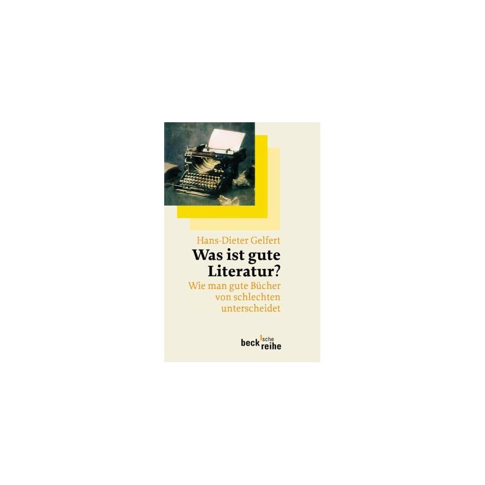 Was ist gute Literatur? Wie man gute Bücher von schlechten