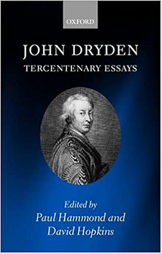 a research essay on john dryden John dryden (/ ˈ d r aɪ d ən / 19 however, in the same essay, eliot accused dryden of having a commonplace mind critical interest in dryden has increased.
