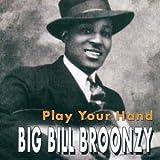 Play Your Hand - Big Bill Broonzy