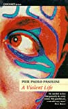 A Violent Life (1857542843) by Pasolini, Pier Paolo