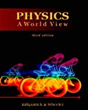 Physics: A World View (Saunders Golden Sunburst Series)