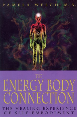 The Energy Body Connection: The Healing Experience of Self-Embodiment (The Energy Body Connection compare prices)
