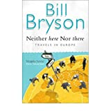 Neither Here Nor There Travels in Europe by Bryson, Bill ( Author ) ON Apr-02-1998, Paperback
