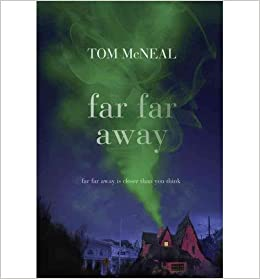 a review of far far away a book by tom mcneal The paperback of the far far away by tom mcneal at barnes & noble free shipping on $25 or more.