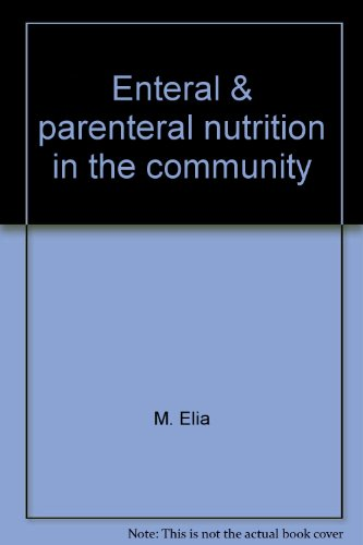 enteral-parenteral-nutrition-in-the-community-a-report-by-a-working-party-of-the-british-association