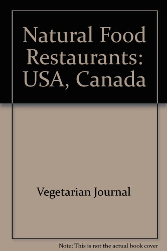 Vegetarian Journal'S Guide To Natural Foods Restaurants In The U.S. & Canada