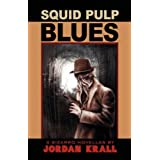 Squid Pulp Blues ~ Jordan Krall