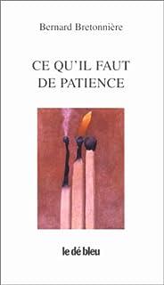 Ce qu'il faut de patience : poèmes 1994-1998, Bretonnière, Bernard