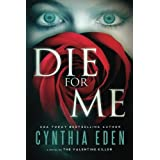 Die For Me: A Novel of the Valentine Killer ~ Cynthia Eden