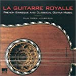 La Guitarre Royalle: French Baroque a...