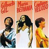 Gilberto Gil & Maria Bethania & Caetano Veleso