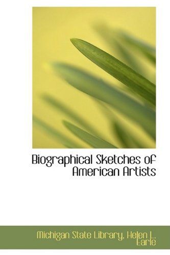 Biographical Sketches of American Artists