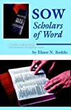 img - for Sow: Scholars of Word book / textbook / text book
