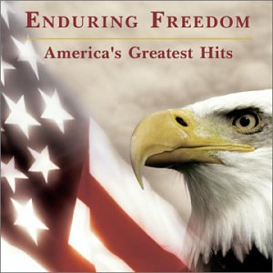 Enduring Freedom: America's Greatest Hits by John [04] Stafford Smith, Irving Berlin, Samuel A. Ward, George M. Cohan and Irwin Levine