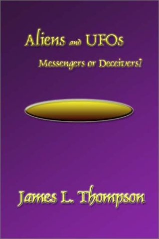 Aliens & UFOs: Messengers or Deceivers?
