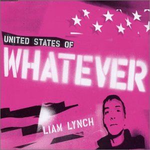 United States of Whatever, Lynch, Liam
