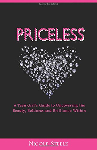 Priceless: A Girl's Guide to Uncovering the Beauty, Boldness & Brilliance Within