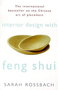 Interior Design with Feng Shui: How to Apply the Ancient Chinese Art of Placement from Rider & Co