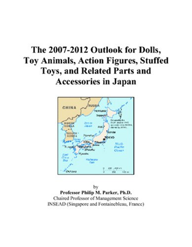 The 2007-2012 Outlook for Dolls, Toy Animals, Action Figures, Stuffed Toys, and Related Parts and Accessories in Japan