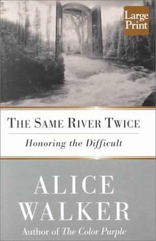 The Same River Twice: Honoring the Difficult (Wheeler Large Print Book Series)