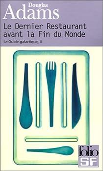 Le Guide galactique, tome 2 : Le dernier restaurant avant la fin du monde par Adams