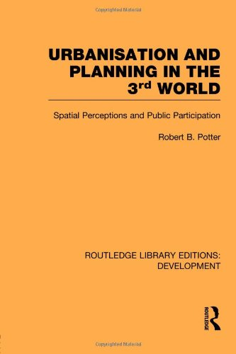 Urbanisation and Planning in the Third World: Spatial Perceptions and Public Participation (Routledge Library Editions: