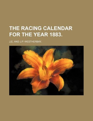 THE RACING CALENDAR FOR THE YEAR 1883.