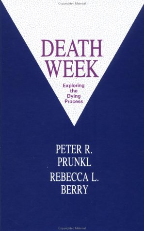 Death Week: Exploring the Dying Process (Death Education, Aging and Health Care)
