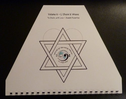 World of Harmony Music, Volume 6; L'Chaim b'Ahava To Chaim with Love ~ Jewish Favorites