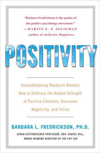 Positivity: Top-Notch Research Reveals the Upward Spiral That Will Change Your Life (Happiness And Positivity compare prices)