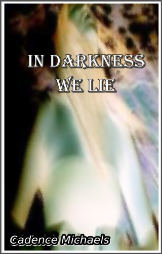 Cadence Michaels - In Darkness We Lie (English Edition)