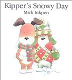 Kipper's Snowy Day (0606174885) by Inkpen, Mick