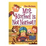 Mrs. Kormel Is Not Normal! (My Weird School)