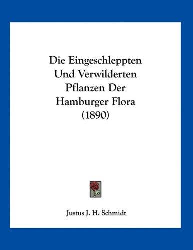 Die Eingeschleppten Und Verwilderten Pflanzen Der Hamburger Flora (1890)