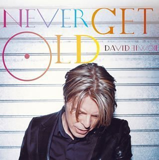 David Bowie - Never Get Old - Zortam Music